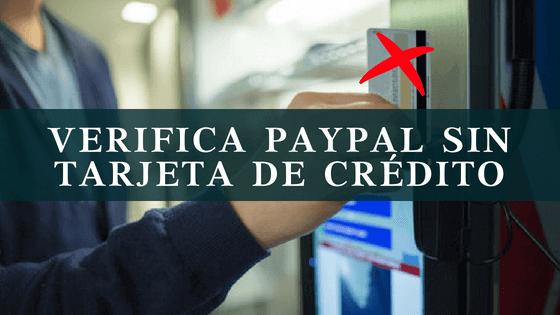 verifica paypal sin tener tarjeta de credito
