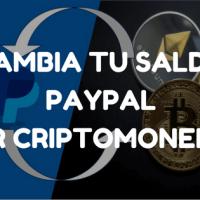 Cambia tu saldo PayPal a Bitcoin o a otra Criptomoneda